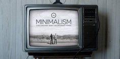 Minimalism: o documentário que nos lembra quais são as coisas realmente importantes na vida (VÍDEO)