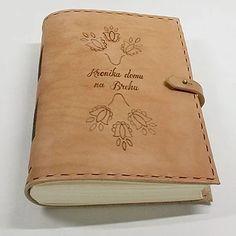 Leather journal - kožený zápisník A5 / kronika domu na Brehu / pyrography / folk pattern / bookbinding / leather work / handmade / Slovakia