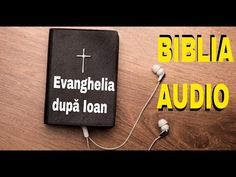 🎚🎙BIBLIA AUDIO DRAMATIZATA - EVANGHELIA LUI IOAN - Biblia Cornilescu romana - YouTube Audio, Lettering, Youtube, Blog, Bible, Blogging, Letters, Texting, Youtube Movies