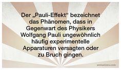 Was Pauli selbst davon hielt: http://www.unnuetzes.com/wissen/8534/pauli-effekt/