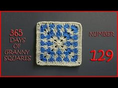365 Days of Granny Squares Number 129 - YouTube