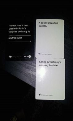 This Putin routine.   21 Hilarious, Awkward, And Painful Rounds Of Cards Against Humanity