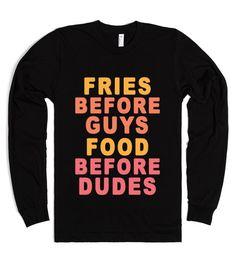 Fries Before Guys, Food Before Dudes |Longsleeve shirt | SKREENED |  #food #fries #beforeguys #beforedudes