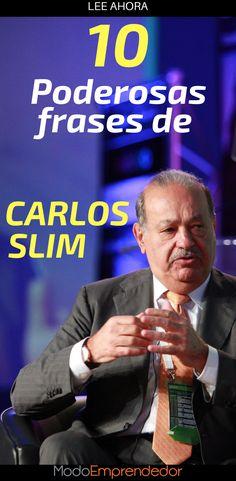 Está en el top 6 de los más ricos del mundo, accionista de Apple Inc y del New York Times. Estos son las 10 frases de Carlos Slim, el hombre más rico de Latinoamérica.