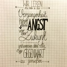 Handlettering german sayings drawing future - Kalligrafie - Quotable Quotes, True Quotes, Brush Lettering, Hand Lettering, Inspiring Quotes About Life, Inspirational Quotes, Inspirierender Text, German Quotes, True Words