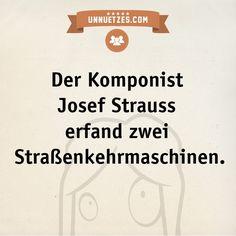 Mehr dazu: http://www.unnuetzes.com/wissen/10325/josef-strauss/