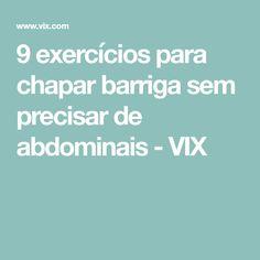 9 exercícios para chapar barriga sem precisar de abdominais - VIX