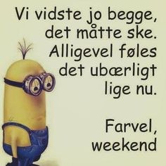 Farvel weekend True Quotes, Funny Quotes, Funny Memes, Writing Motivation, Different Quotes, Life Philosophy, Quote Posters, Funny Signs, Alter