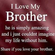 Discover and share I Love You Brother Quotes. Explore our collection of motivational and famous quotes by authors you know and love. Love My Brother Quotes, Missing My Brother, Missing You Quotes, Sister Love, Brother Sister, Brother Bear, Brother Status, Brother Gifts, Sibling Quotes