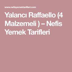 Yalancı Raffaello (4 Malzemeli ) – Nefis Yemek Tarifleri
