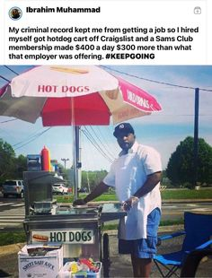 My criminal record kept me from getting a job so I hired myself, got a hotdog cart off Craigslist and a Sams Club membership to make $400 a day, $300 more than what the employer was offering. #KEEPGOING Good Smile, I Smile, Make You Smile, Beautiful Smile, Category 5, Criminal Record, Psychology Facts, Faith In Humanity, Baby Dogs