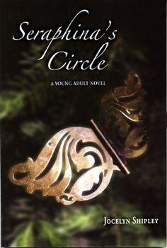 Seraphina's Circle by Jocelyn Shipley