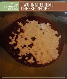 Two Ingredient Cheese Recipe - Easy Farmer's Cheese