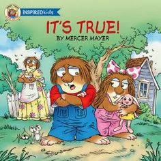 It's True is the first book in the New Little Critter Inspired Kids books by Mercer Mayer that are now faith-based. Mercer Mayer Books, Kids Line, Little Critter, Lessons For Kids, School Lessons, Life Lessons, Inspiration For Kids, Teaching Kids, Childrens Books