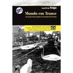 Livro - Mundo Em Transe: Do Aquecimento Global ao Ecodesenvolvimento - José Eli da Veiga