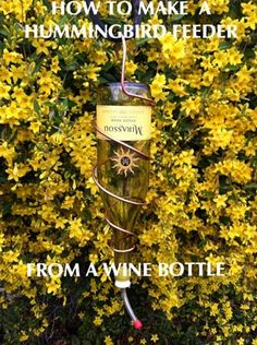 Step by Step Instructions  How to Make a Wine Bottle Hummingbird Feeder, Easy Peasy!
