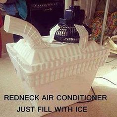 Use a styrofoam cooler and a fan for an air conditioner