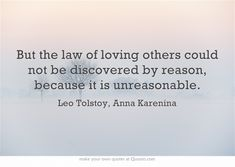 Anna karenina levin descriptive essay Anna karenina levin descriptive essay by Tolstoy Quotes, Leo Tolstoy, The Words, Anna Karenina Quotes, Law Of Love, Own Quotes, Literary Quotes, Beautiful Words, Quotations