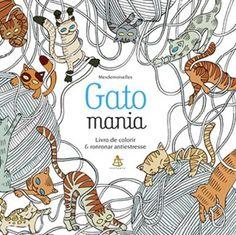 GATOMANIA - LIVRO DE COLORIR E RONRONAR ANTIESTRESSE