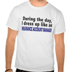 During The Day Insurance Account Manager T Shirt, Hoodie Sweatshirt