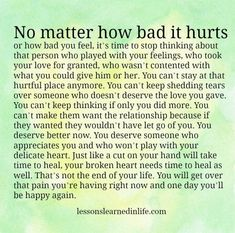 Lessons Learned in Life | No matter how bad it hurts. For the broken hearted....... God loves you unconditionally.