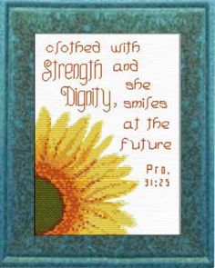 Cross Stitch Design Cross Stitch Bible Verse Proverbs Clothed with Strength and Dignity, she smiles at the future. - Cross Stitch Bible Verse Proverbs Clothed with Strength and Dignity, she smiles at the future. Cross Stitch Kits, Counted Cross Stitch Patterns, Cross Stitch Charts, Cross Stitch Designs, Cross Stitch Embroidery, Embroidery Patterns, Sunflower Quilts, Easy Frame, Religious Cross
