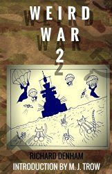 Weird War Two   I received this book for free. This book was brought to my attention through direct email contact with the publisher, T Squ...