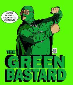 The Green Bastard - Trailer Park Boys - Nathan Milliner