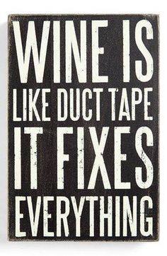 El vino es como la cinta Scotch: lo arregla todo.