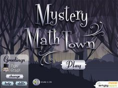 Mystery Math Town Mystery Math Town is a wonderful iPad app for ages 6-12 yrs old.  I tried out this app w/ my 5 & 7 yr old tonight and they absolutely loved it.  This stunning looking app immerses kids into a unique and mysterious environment.