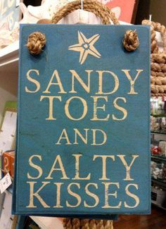 "I need this for my new house!   SoHa Living - ""Sandy Toes and Salty Kisses"" Wood Sign"