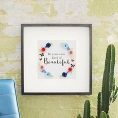 Be Your Own Kind Of Beautiful  Framed Floral Art Picture