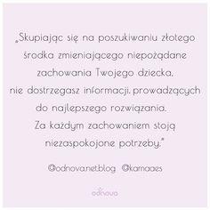 #parenting #inspirationalquotes #psychology #rodzice #rodzicielstwo #porady #dzieci #dzieciństwo #tata #mama #psycholog Math Equations, Quotes, Quotations, Quote, Manager Quotes, Qoutes, A Quotes