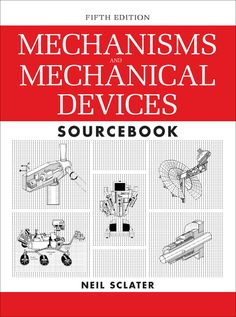 Buy Mechanisms and Mechanical Devices Sourcebook, Edition by Neil Sclater and Read this Book on Kobo's Free Apps. Discover Kobo's Vast Collection of Ebooks and Audiobooks Today - Over 4 Million Titles! Turbine Engine, Gas Turbine, Mechanical Engineering Design, Mechanical Design, Robotics Engineering, Mobile Robot, Mcgraw Hill, Ex Machina, Free Pdf Books