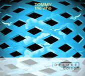 Tommy (Deluxe Edition) – The Who      http://shayshouseofmusic.com/albums/tommy-deluxe-edition-the-who/