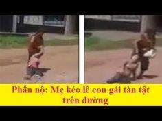 Tin pháp luật - Video Mẹ túm tóc, kéo lê con gái tàn tật trên đường