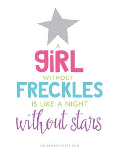 A girl without freckles is like a night without stars FREE printable from Lauren McKinsey