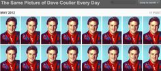 """""""In a world pervaded with financial uncertainty and national conflict, a little consistency is surely warranted, and an anonymous philanthropist has given us just that in blog form. The Same Picture of Dave Coulier Every Day posts the same picture of David Coulier...every day. """"    http://www.torontostandard.com/article/best-thing-on-the-internet-today-the-same-picture-of-dave-coulier-every-day#"""