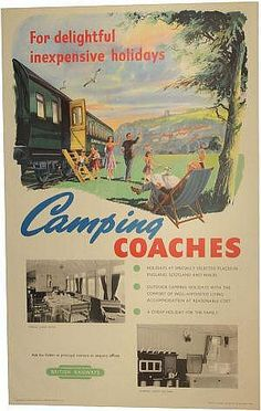 Camping Coaches for delightful inexpensive holidays - British Railways - Railway Posters, Travel Posters, British Rail, Old London, Cool Posters, Coaches, Old Things, Camping, Illustrations