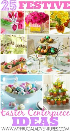 25 Fun Easter Centerpiece Ideas - fresh ideas to bring a little Spring into your home!