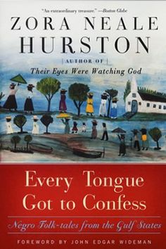 "Read ""Every Tongue Got to Confess Negro Folk-tales from the Gulf States"" by Zora Neale Hurston available from Rakuten Kobo. Every Tongue Got to Confess is an extensive volume of African American folklore that Zora Neale Hurston collected on her. I Love Books, Good Books, Books To Read, My Books, Free Books, Zora Neale Hurston Books, Witty One Liners, African American Literature, Classic Literature"