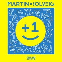 "Martin Solveig  ""+1"" (feat. Sam White) Radio Edit por martinsolveig na SoundCloud"