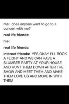 XD So true! I think my internet friends are much better than my real friends. Why I Love You, Just For You, Let It Be, My Love, One Direction, Fangirl Problems, This Is A Book, 1d And 5sos, Real Friends