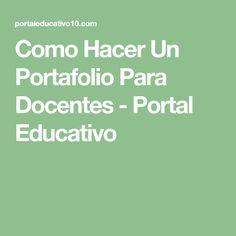 Como Hacer Un Portafolio Para Docentes - Portal Educativo