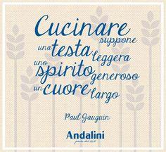 #Cucinare un buon piatto è un gesto d'amore! #Andalinilatuapasta #vivalapasta #chebontà www.andalini.com