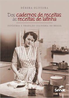 Dos Cadernos De Receitas Às Receitas De Latinha - 9788539602582 - Livros na Amazon Brasil