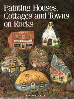 Painting Houses, Cottages and Towns on Rocks Author Lin Wellford excellent book!: