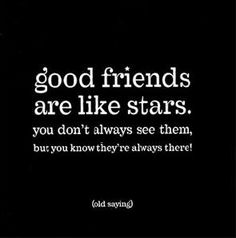 Good Friends are like stars ... #friendship #quote