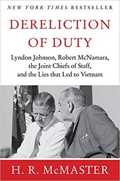 Dereliction of Duty: Johnson, McNamara, the Joint Chiefs of Staff - Kindle edition by H. R. McMaster. Politics & Social Sciences Kindle eBooks @ Amazon.com.