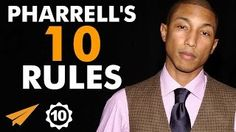 Pharrell Williams's Top 10 Rules For Success